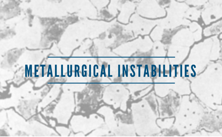 metallurgical instabilities