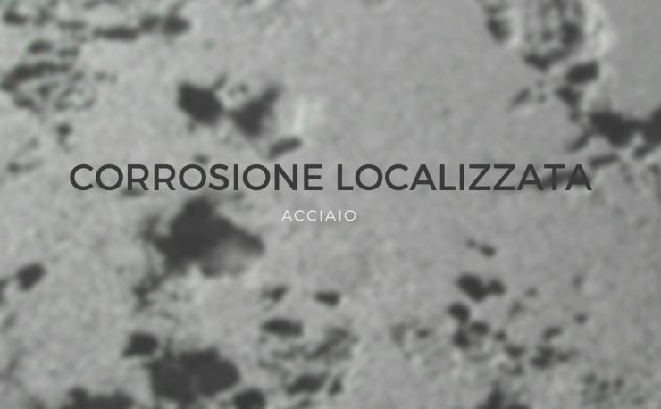 corrosione localizzata